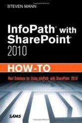 Книга InfoPath with SharePoint 2010 How-To