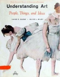 Книга Understanding Art; People, Things, and Ideas From Ancient Egypt to Chagall & Picasso