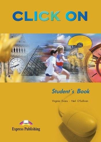 Книга Учебник Английский язык Click On 3 Students book