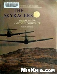 Книга The Skyracers; Speed Kings of Aviation's Golden Age