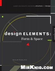 Книга Design Elements, Form & Space: A Graphic Style Manual for Understanding Structure and Design