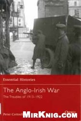 Книга Osprey - Essential Histories 065 - The Anglo-Irish War. The Troubles of 1913-1922  Издательство : Osprey Pubilshng Lid