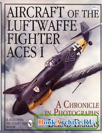Книга Aircraft of the Luftwaffe Fighter Aces Vol. I: A Chronicle in Photographs.