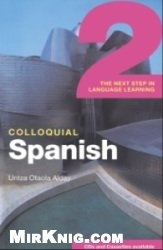 Книга Colloquial Spanish 2: The Next Step in Language Learning