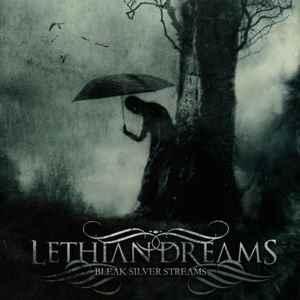 Lethian Dreams :  Bleak Silver Streams [2009]