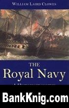 Книга The Royal Navy: A History From The Earliest Times To 1900 Vol.V