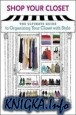 Книга Shop Your Closet: The Ultimate Guide to Organizing Your Closet