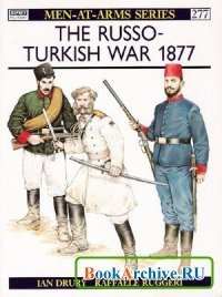 Книга The Russo-Turkish War 1877 (Men-at-Arms Series 277)