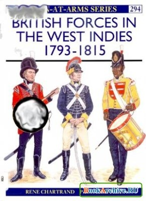 Книга British Forces in the West Indies 1793-1815 (Men-at-Arms Series 294)