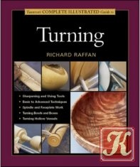Книга Taunton's complete illustrated guide to Turning