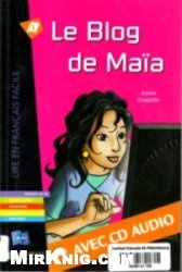 Аудиокнига Le Blog de Maïa Niveau A1/A2