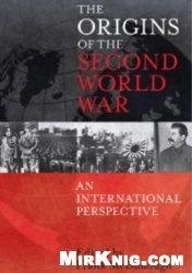 Книга The Origins of the Second World War:  an international perspective