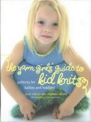 Книга The Yarn Girls' Guide to Kid Knits: Patterns for Babies and Toddlers