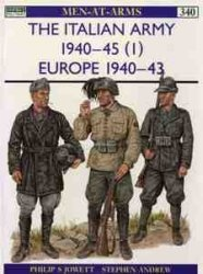 Книга The Italian Army 1940–45 (1): Europe 1940–43 [Osprey Men-at-Arms 340]