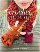 Книга Crochet Ever After: 18 Crochet Projects Inspired by Classic Fairy Tales