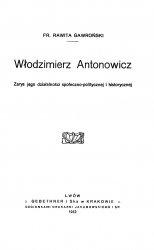 Книга Włodzimierz Antonowicz : zarys jego działalności społeczno-politycznej i historycznej