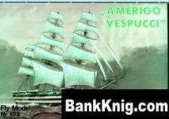 "Журнал Fly Model 102 - Sailing Ship ""Amerigo Vespucci"" pdf 22Мб"