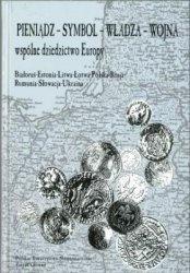 Pieniadz-symbol-wladza-wojna - wspolne dziedzictwo Europy