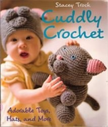 Книга Cuddly Crochet: Adorable Toys, Hats, and More