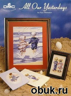 Журнал Коллекция вышивок All Our Yesterdays. Дети