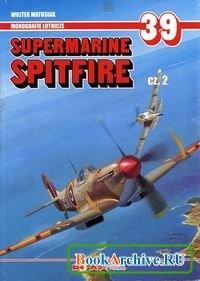 Книга Supermarine Spitfire cz. 2 (Monografie Lotnicze 39).