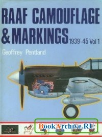 Книга RAAF Camouflage & Markings 1939-1945 Vol 1.