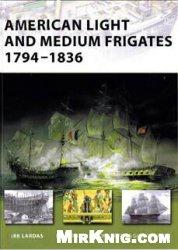 Книга American Light and Medium Frigates 1794-1836 [Osprey New Vanguard 147]