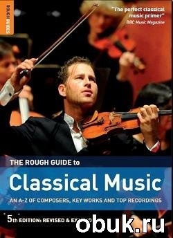 Книга The Rough Guide to Classical Music