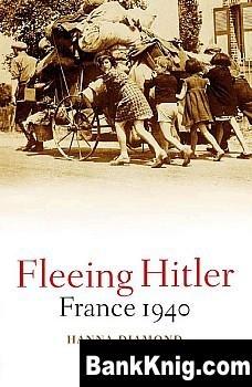 Книга Fleeing Hitler: France 1940