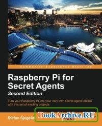 Raspberry Pi for Secret Agents. Second Edition