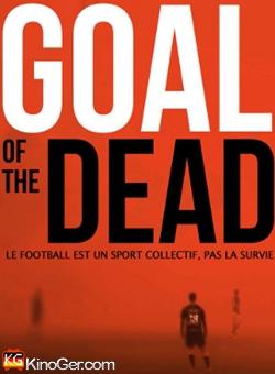 Goal of the Dead - Elf Zombies müsst ihr sein (Uncut) (2014)