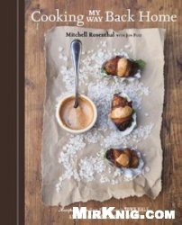 Книга Cooking My Way Back Home: Recipes from San Francisco's Town Hall, Anchor & Hope, and Salt House