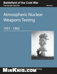 Atmospheric Nuclear Weapons Testing, 1951-1963
