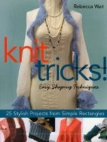Knit Tricks! Easy Shaping Techniques, 25 Stylish Projects from Simple Rectangles pdf 102Мб