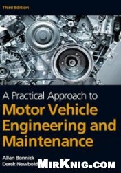 Книга A Practical Approach to Motor Vehicle Engineering and Maintenance