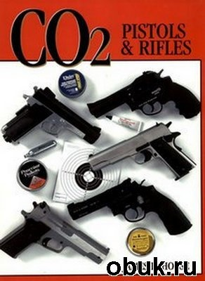 Книга CO2 Pistols & Rifles