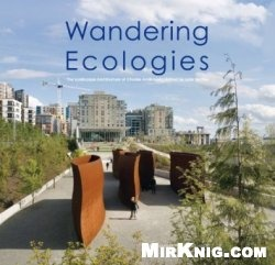 Книга Wandering Ecologies: The Landscape Architecture of Charles Anderson