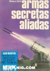 Historia de La Segunda Guerra Mundial Armas Libro Nº 8: Armas Secretas Aliadas