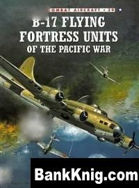 Книга Osprey - Combat Aircraft. #039. B-17 Flying Fortress Units Of The Pacific War