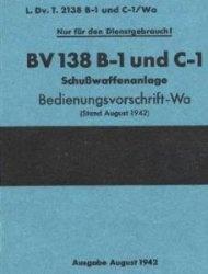 Книга BV 138 B-1 und C-1. Schusswaffenanlage.  Bedinungsvorschrift-Wa
