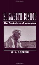 Книга Elizabeth Bishop: The Restraints of Language