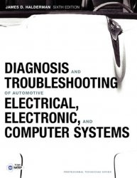 Книга Diagnosis and Troubleshooting of Automotive Electrical, Electronic, and Computer Systems