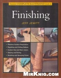 Книга Tauntons Complete Illustrated Guide To Finishing