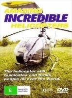 Книга Удивительные. Невероятные вертолеты / Amazing. Incredible Helicopters (2011) SATRip avi 864Мб