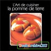 Книга L Art de cuisiner la Pomme de Terre