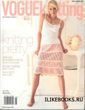 Журнал Vogue knitting 2006 Spring Summer