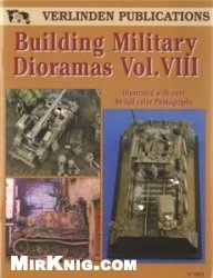 Книга Building Military Dioramas Vol.VIII