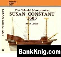 The Colonial Merchantman Susan Constant, 1605 (Anatomy of the Ship) pdf в rar 61,6Мб