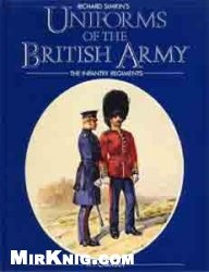Книга Uniforms of the British Army: The Infantry Regiments