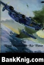 Royal Australian Air Force and Royal New Zealand Air Force in the Pacific pdf 37,11Мб